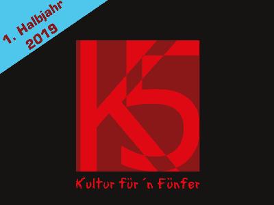 K5 – Kultur für´n Fünfer