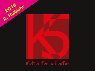 K5 – Kultur für`n Fünfer – nächstes Halbjahr – nächste Runde!